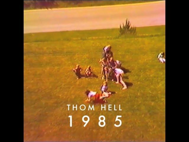 Thom Hell – 1985