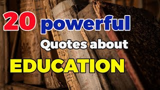 20 Quotes About Education And The Power Of Learning | World Best Facts |