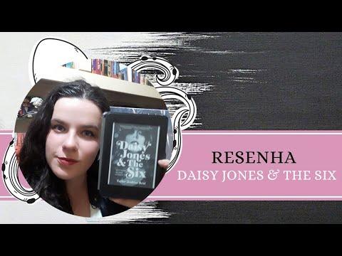 RESENHA #155: DAISY JONES AND THE SIX, de TAYLOR JENKINS REID