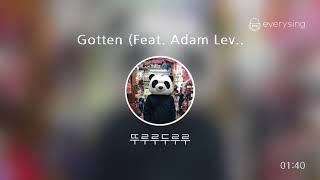 [everysing] Gotten (Feat. Adam Levine of Maroon 5)