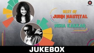Best Of Jubin Nautiyal vs Best of Neha Kakkar - Jukebox - Full Audio Songs