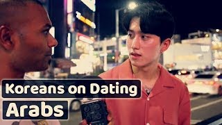 What Koreans think of dating Arabs?