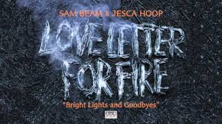 Sam Beam and Jesca Hoop - Bright Lights and Goodbyes