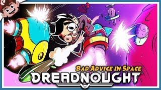 BAD RELATIONSHIP ADVICE...IN SPACE! (Dreadnought w/ Chilled, Ze, & GaLm)