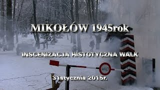 preview picture of video 'MIKOŁÓW 1945 - INSCENIZACJA HISTORYCZNA WALK'