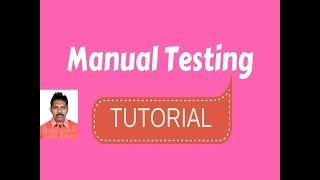 Manual Testing Step by Step Tutorial