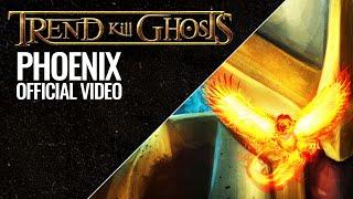 TREND KILL GHOSTS – Phoenix