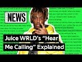 "Juice WRLD's ""Hear Me Calling"" Explained 