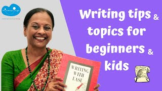 Writing Tips & Topics for Beginners & Kids  | Improve writing skills| Score marks| Writing with Ease