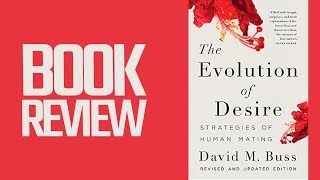 The Evolution Of Desire By David Buss (Book Review)