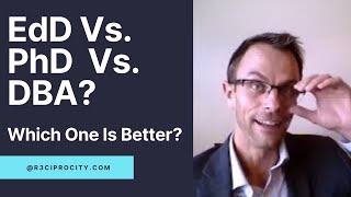 Difference Between A Doctorate Of Education (EdD), PhD, And A Doctorate In Business (DBA)?