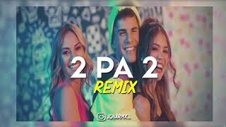 2 PA' 2 ⚡️ ROMBAI (Remix 2K19) ⚡️ IGNA RMX