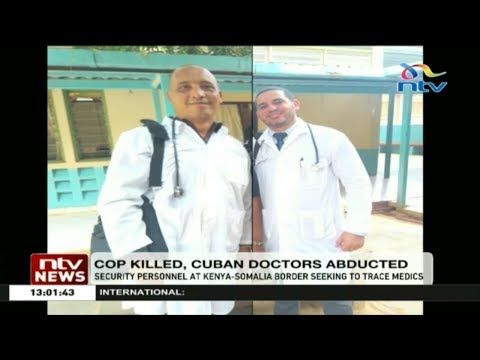 Identities of 2 Cuban doctors abducted in Mandera revealed
