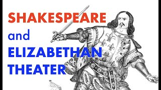 Elizabethan theater: Shakespeare and The Globe