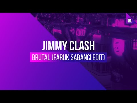 Jimmy Clash - Brutal (Faruk Sabanci Edit)