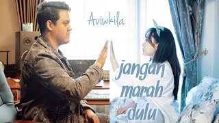 Download lagu Aviwkila Jangan Marah Dulu Mp3