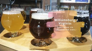 Williamsburg, Virginia: Exploring Its Unexpected Side