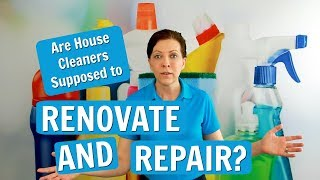 Should You Offer Renovations and Repairs While House Cleaning?