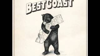 How They Want Me To Be - Best Coast