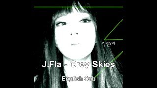 J.Fla - Grey Skies (English Sub)