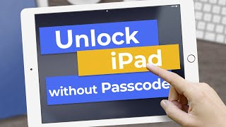 [2020] Unlock iPad without Passcode Fast and Easily - iOS Supported
