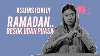 Ramadan.. Besok Udah Puasa - Asumsi Daily