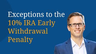 Exceptions to the 10% IRA Early Withdrawal Penalty