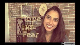 Hope vs. Fear