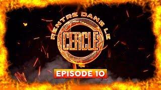 Rentre Dans Le Cercle   Episode 10 (OR, Elams, Abou Tall, Junior Bvndo...) I Daymolition
