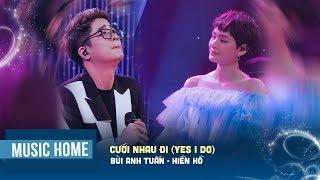 Cưới Nhau Đi (Yes I Do) - Bùi Anh Tuấn, Hiền Hồ | Music Home | Bùi Anh Tuấn Official