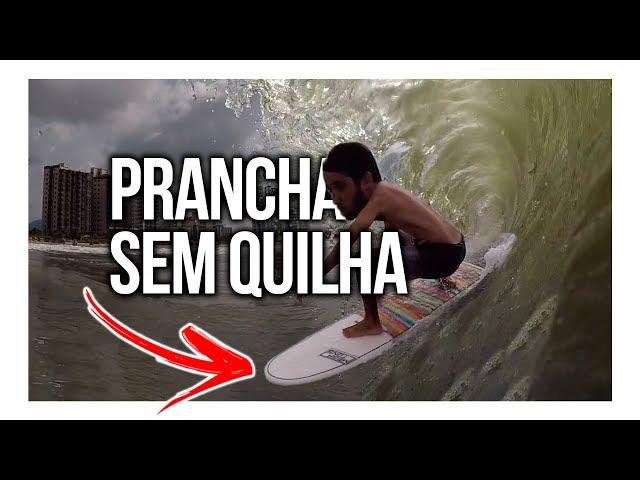 SURFEI NA PRANCHA QUE NÃO TEM QUILHA | SURF DICAS
