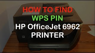 How to find the WPS PIN of hp Officejet 6962 all-in-one Printer review