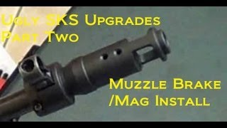 Ugly Chinese SKS Type 56A Cheap Upgrades Part Two Muzzle Brake and Shell Deflector Install