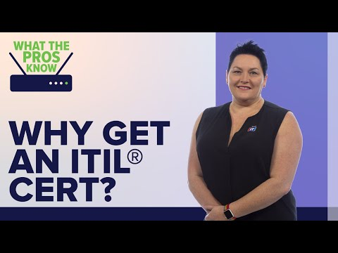 Why You Should Get an ITIL® Certification | What the Pros Know | ITProTV