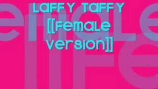 Laffy Taffy [[Female Version]]