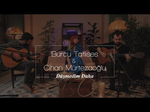 Düşmedim Daha Sözleri – Burcu Tatlıses & Cihan Mürtezaoğlu