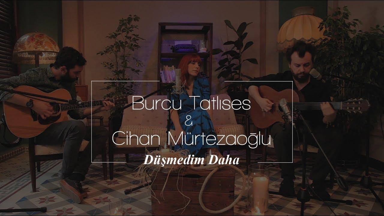 Burcu Tatlıses & Cihan Mürtezaoğlu – Düşmedim Daha Şarkı Sözleri