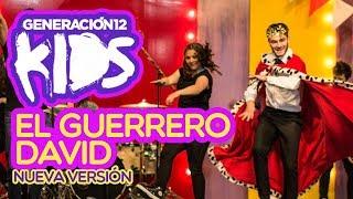 Generación 12 Kids – El Guerrero David