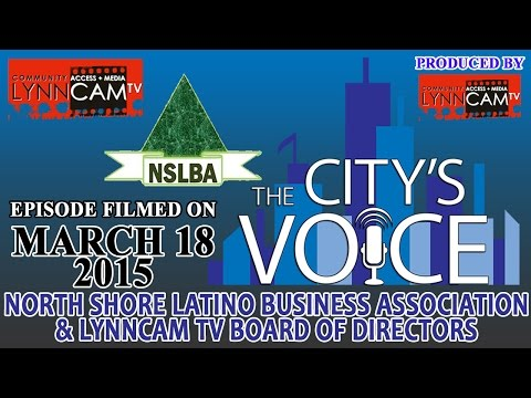 The City's Voice | North Shore Latino Business Assoc. & LynnCAM Board of Directors - March 18, 2015