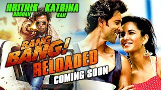 Bang Bang Reloaded | Hrithik Roshan | Katrina Kaif | Sequel Of Bang Bang | Coming Soon