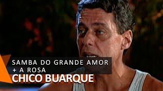 Chico Buarque e Djavan: Samba do Grande Amor + A Rosa (DVD Meu Caro Amigo)
