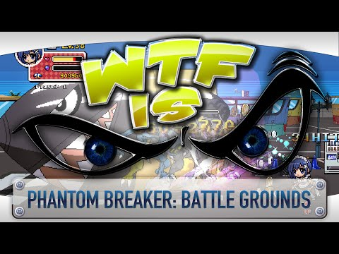 ► WTF Is... - Phantom Breaker: Battle Grounds ? video thumbnail