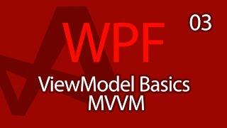 C# WPF UI Tutorials: 03 - View Model MVVM Basics