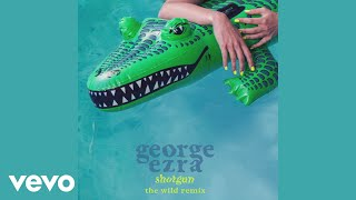 George Ezra   Shotgun (The Wild Remix) (Audio)