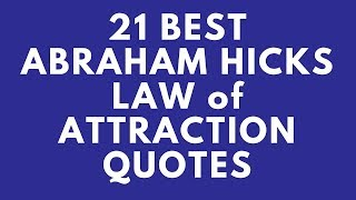 21 Best Abraham Hicks Law Of Attraction Quotes
