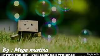 LETTER FOR ME - KAU ANUGRAH TERINDAH (Lirik)