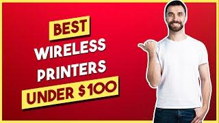 Best Wireless Printers under $100 in 2020