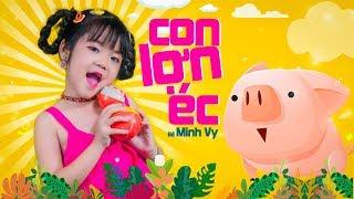 Con Lợn Éc ♪ Bé Minh Vy [MV 4K]☀ Ca Nhạc Thiếu Nhi Hay Nhất Cho Bé