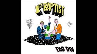 Pac Div - 1st Baptist (Full Album)