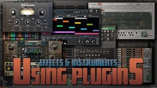 Using Plugins - Effects & Instruments